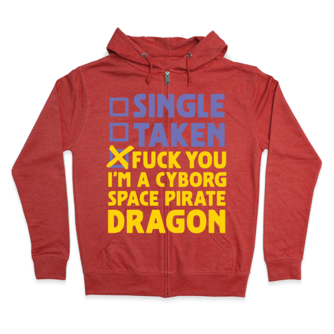 F*** You I'm a Cyborg Space Pirate Dragon Zip Hoodie