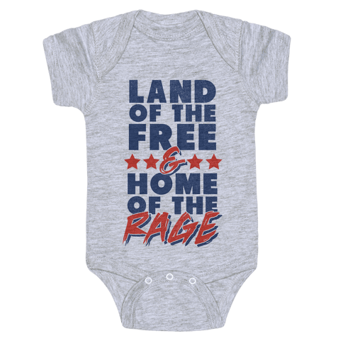 Land of the Free Home of the Rage Baby Onesy