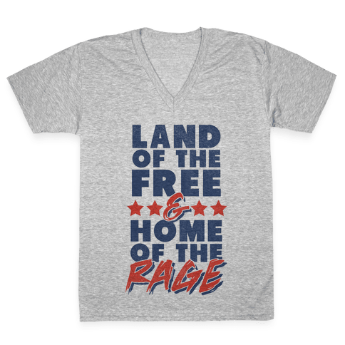 Land of the Free Home of the Rage V-Neck Tee Shirt