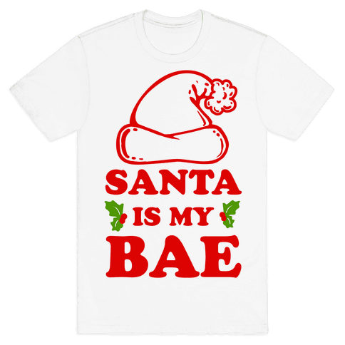 Santa Is My Bae Mens T-Shirt