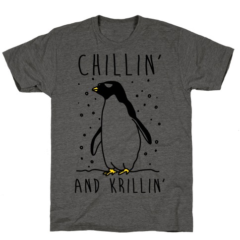 Chillin' And Krillin' Penguin T-Shirt