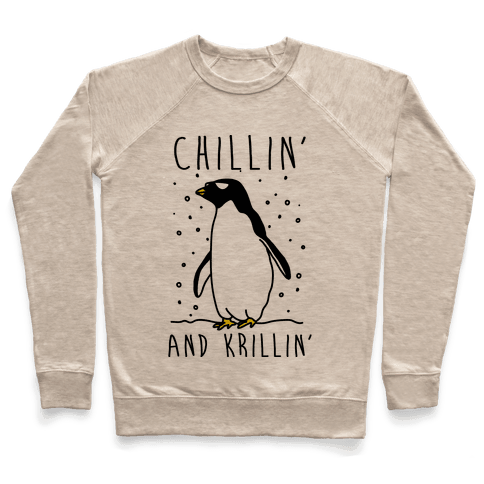 Chillin' And Krillin' Penguin Pullover