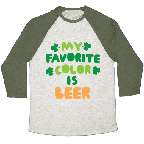 My Favorite Color Is Beer  Baseball Tee
