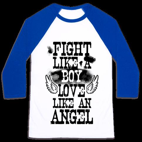 Fight Like a Boy. Love Like an Angel Baseball Tee