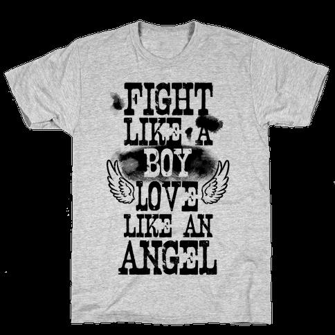 Fight Like a Boy. Love Like an Angel Mens T-Shirt