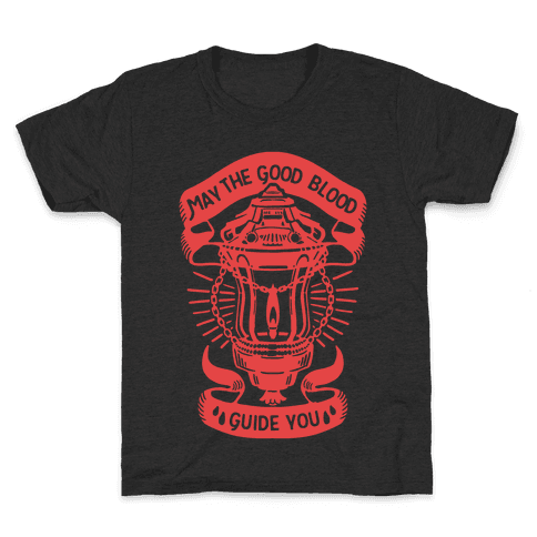 May The Good Blood Guide You Kids T-Shirt