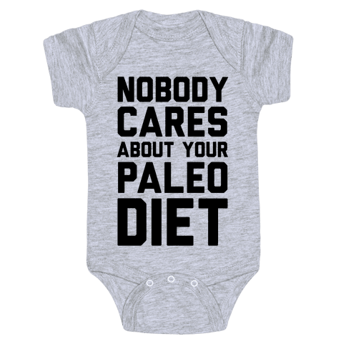 Nobody Cares About Your Paleo Diet Baby Onesy