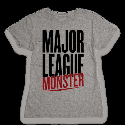 Major League Monster Womens T-Shirt