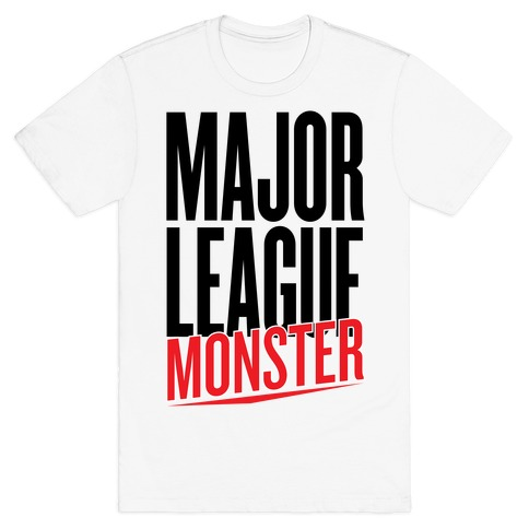 Major League Monster T-Shirt