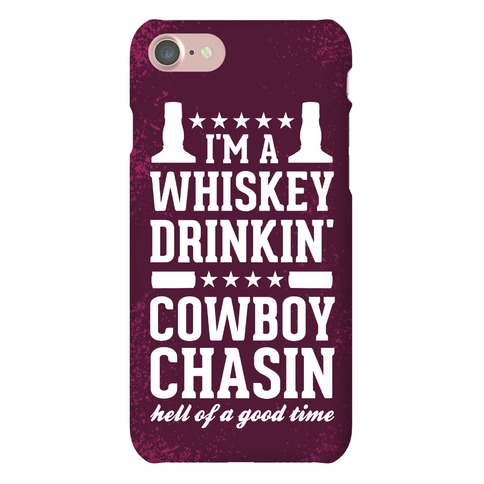 Whiskey Drinkin' Cowboy Chasin Hell of a Good Time Phone Case