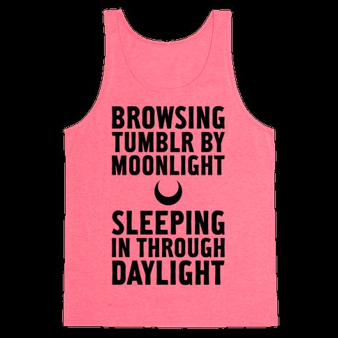 Browsing Tumblr By Moonlight, Sleeping In Through Daylight Tank Top