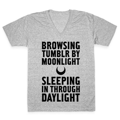 Browsing Tumblr By Moonlight, Sleeping In Through Daylight V-Neck Tee Shirt