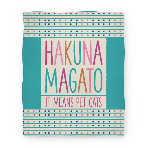 Hakuna Magato It Means Pet Cats Blanket