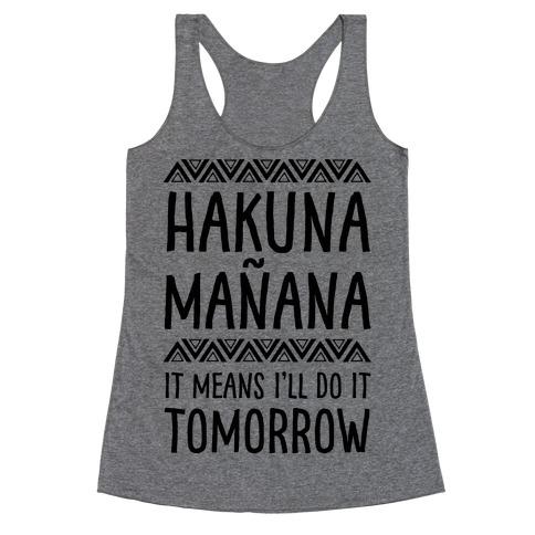 Hakuna Maana It Means I'll Do It Tomorrow Racerback Tank Top