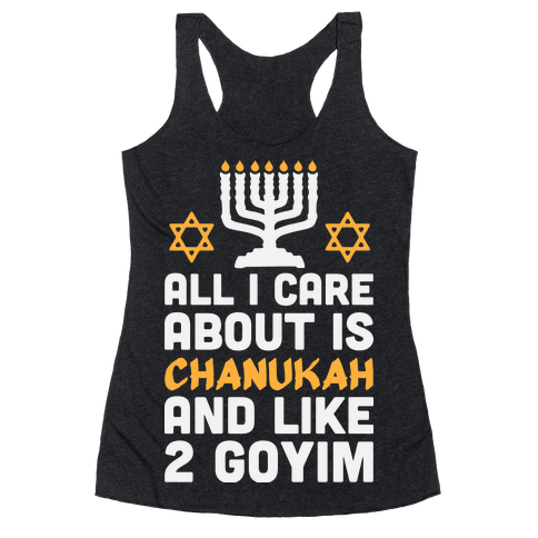 All I Care About is Chanukah Racerback Tank Top