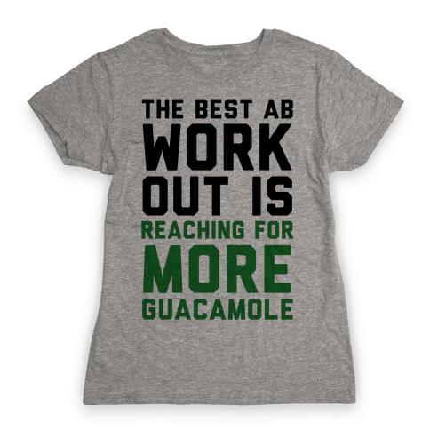 The Best Ab Work Out Womens T-Shirt