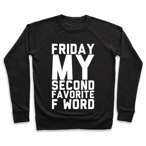 Friday My Second Favorite F Word Pullover