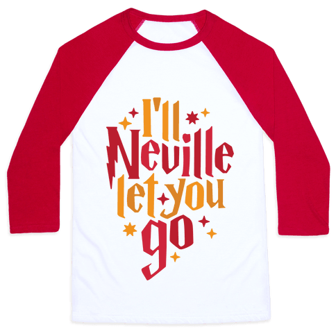I'll Neville Let You Go Baseball Tee
