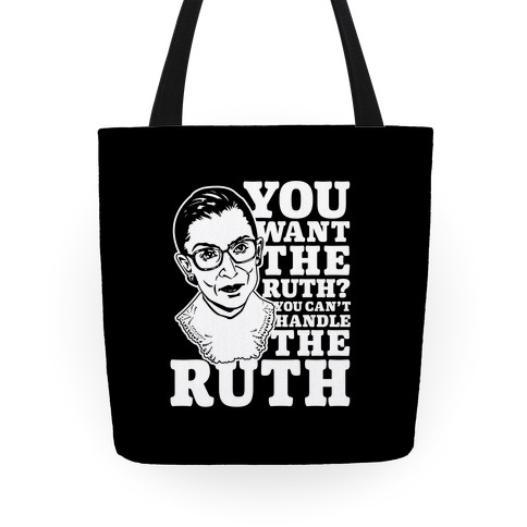 You Want the Ruth? You Can't Handle the Ruth Tote