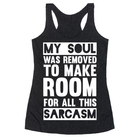 My Soul Was Removed Racerback Tank Top