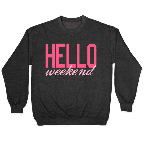 Hello Weekend Pullover
