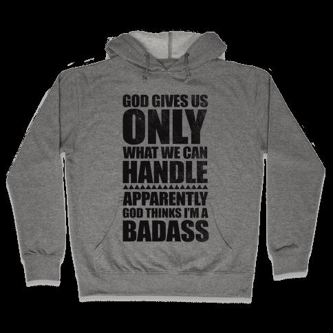 God Thinks I'm Badass Hooded Sweatshirt