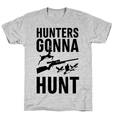 Hunters Gonna Hunt T-Shirt
