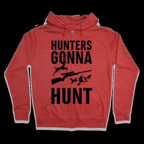 Hunters Gonna Hunt Zip Hoodie