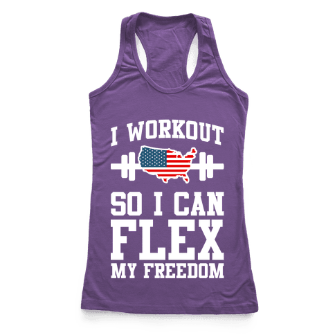 I Workout So I Can Flex My Freedom Racerback Tank Top