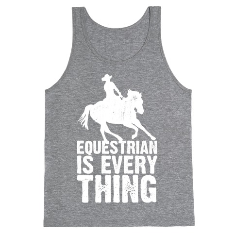 Equestrian is Everything Tank Top