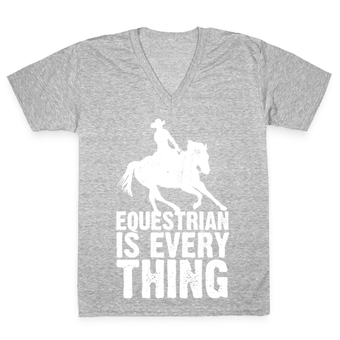 Equestrian is Everything V-Neck Tee Shirt