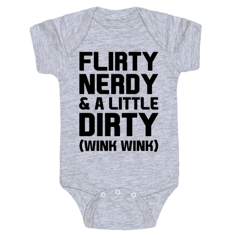 Flirty Nerdy and a Little Dirty Baby Onesy