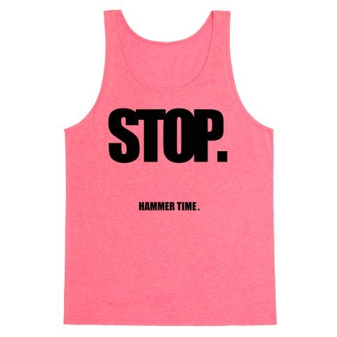 STOP. Hammertime. Tank Top