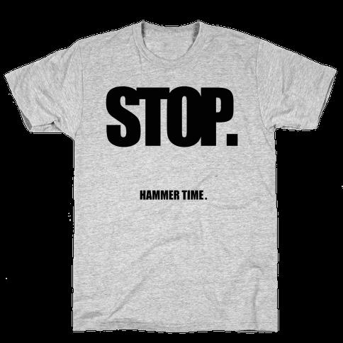 STOP. Hammertime. Mens T-Shirt