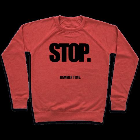 STOP. Hammertime. Pullover