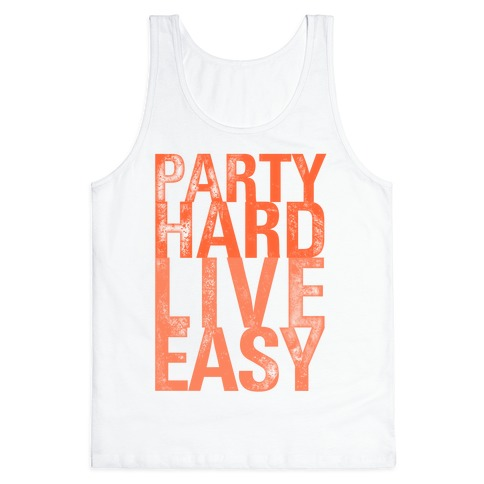 Party Hard, Live Easy Tank Top