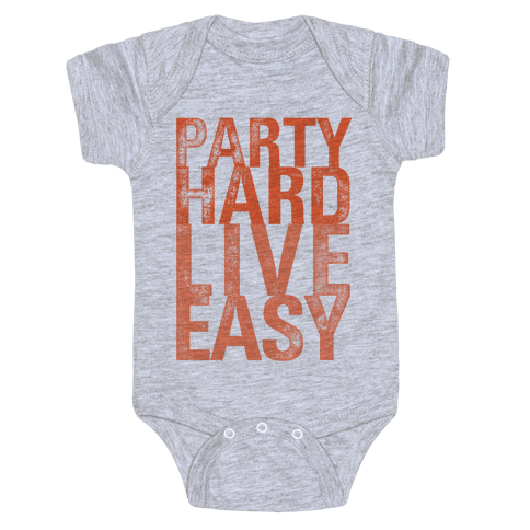 Party Hard, Live Easy Baby Onesy