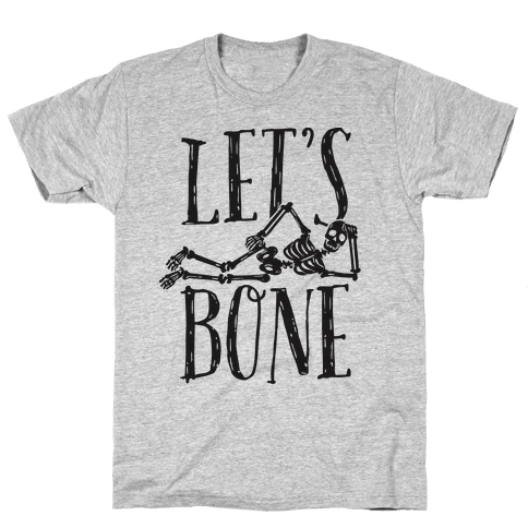 Let's Bone Mens T-Shirt