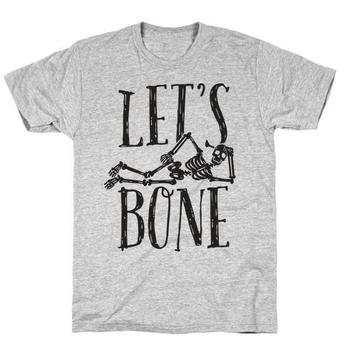 Let's Bone Mens T-Shirt