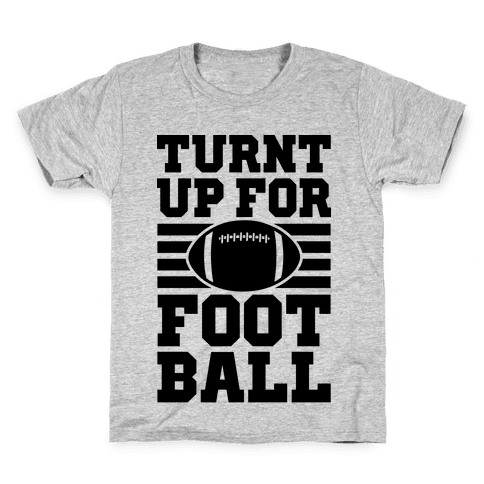 Turnt Up For Football Kids T-Shirt
