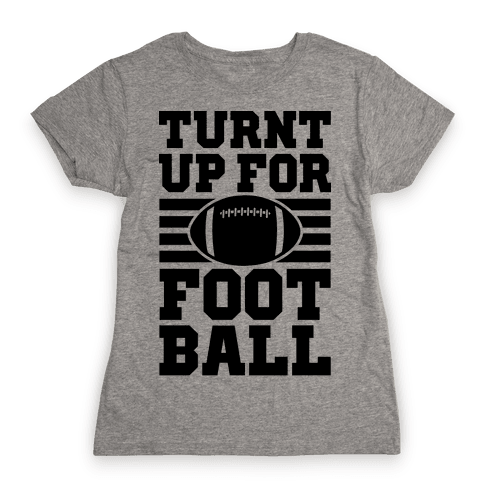Turnt Up For Football Womens T-Shirt