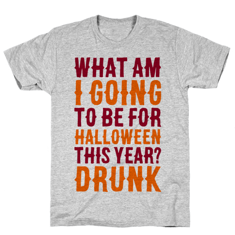 What Am I Going To Be For Halloween This Year? Mens T-Shirt