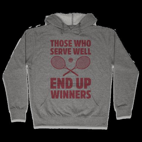 Those Who Serve Well End Up Winners Hooded Sweatshirt