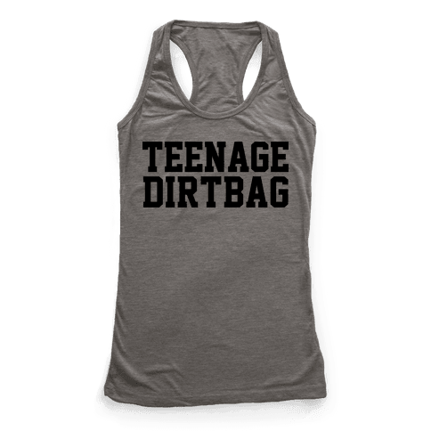 Teenage Dirtbag Racerback Tank Top