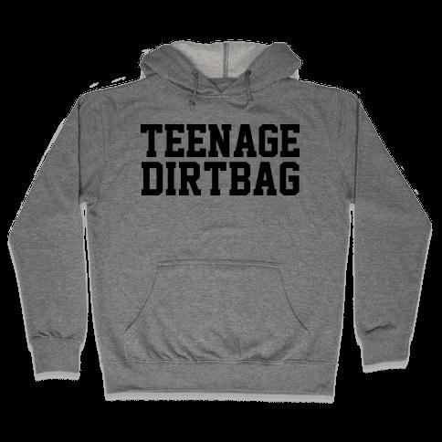 Teenage Dirtbag Hooded Sweatshirt