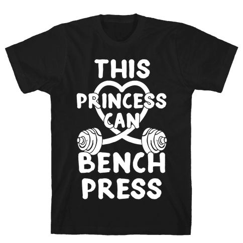 This Princess Can Bench Press Mens T-Shirt