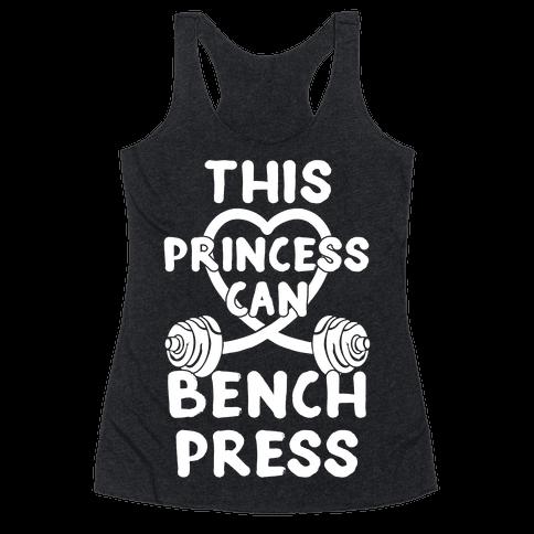 This Princess Can Bench Press Racerback Tank Top