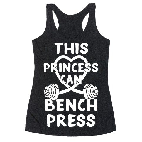 This Princess Can Bench Press Racerback Tank Top