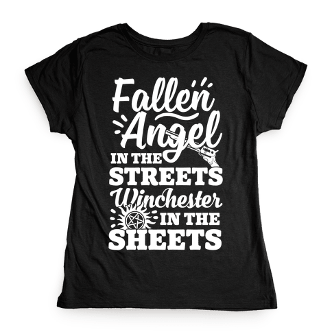 Fallen Angel In The Streets Winchester In The Sheets Womens T-Shirt