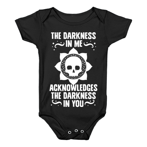 The Darkness In Me Acknowledges The Darkness in You Baby Onesy